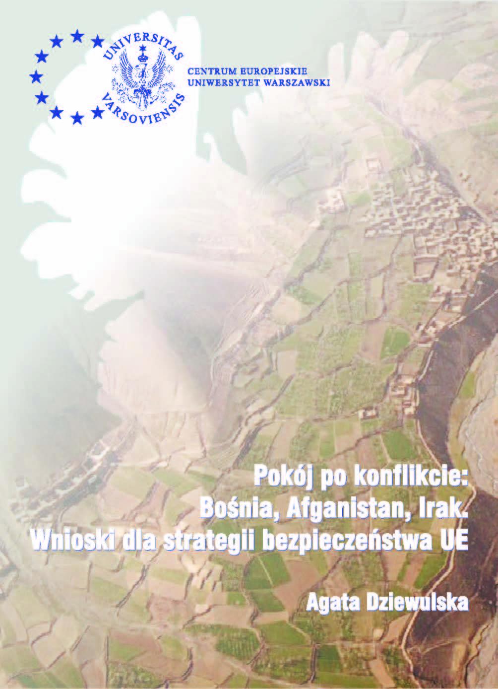 Pokój pokonflikcie Bośnia, Afganistan, Irak. Wnioski dla strategii bezpieczeństwa UE