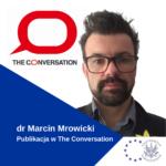 Artykuł DrMarcina Mrowickiego WThe Conversation