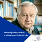 Dwa Nagrania ZWywiadami Prof.B.Góralczyka