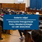 Galeria ZInauguracji Roku Akademickiego 2021:2022 CE UW