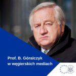Prof.Góralczyk WWegierskich Mediach